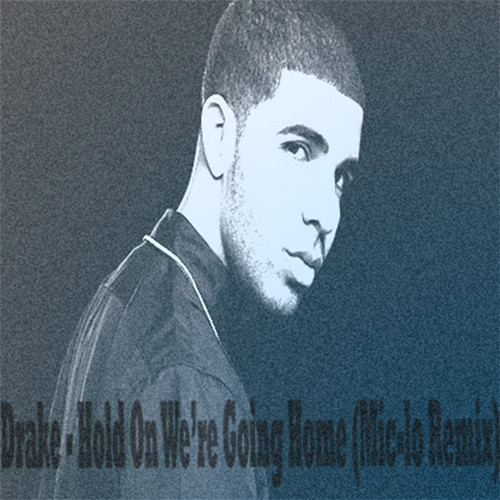 Remix of the Day: Drake - Hold On We're Going Home (Mic-Lo Remix)