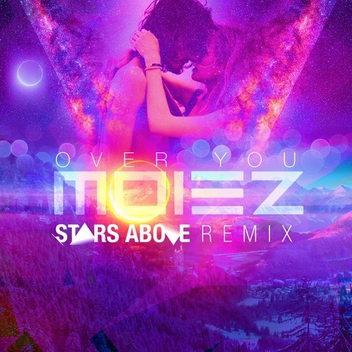 Remix of the Day: Moiez feat. Dellara – Over You (Stars Above Remix)