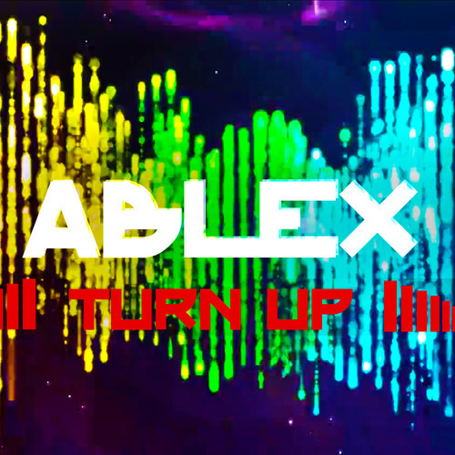 Ablex – Turn Up (Original Mix)