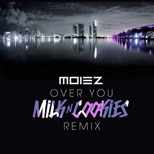 Moiez – Over You (Remixes)