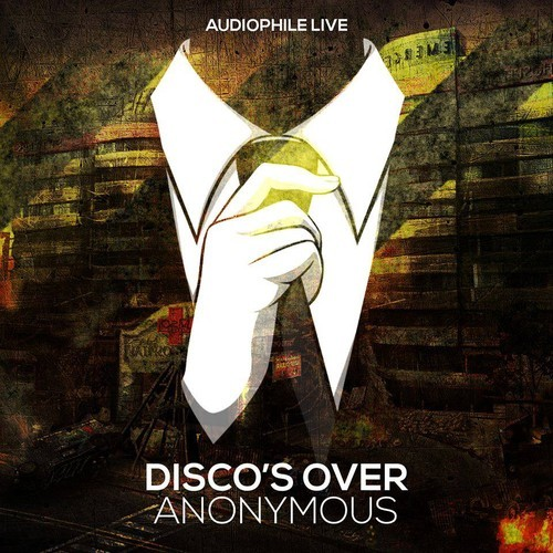 Disco's Over – Anonymous (Original Mix)
