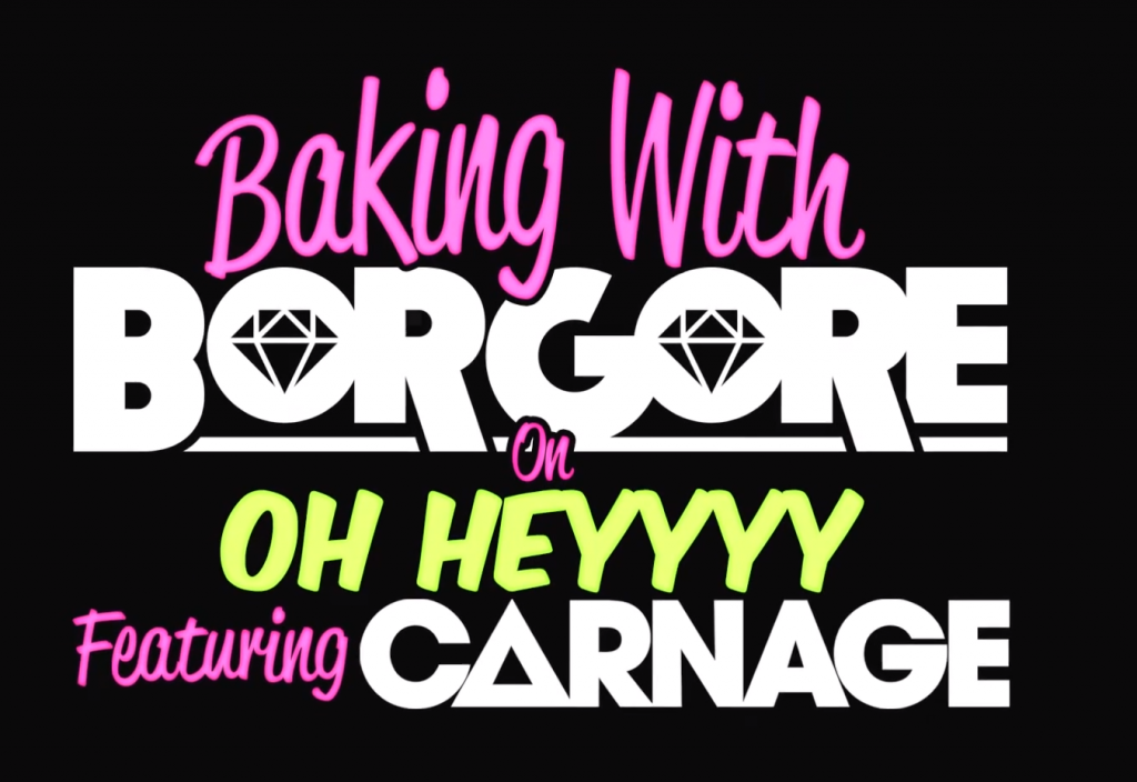 Baking With Borgore On Oh Heyyyy