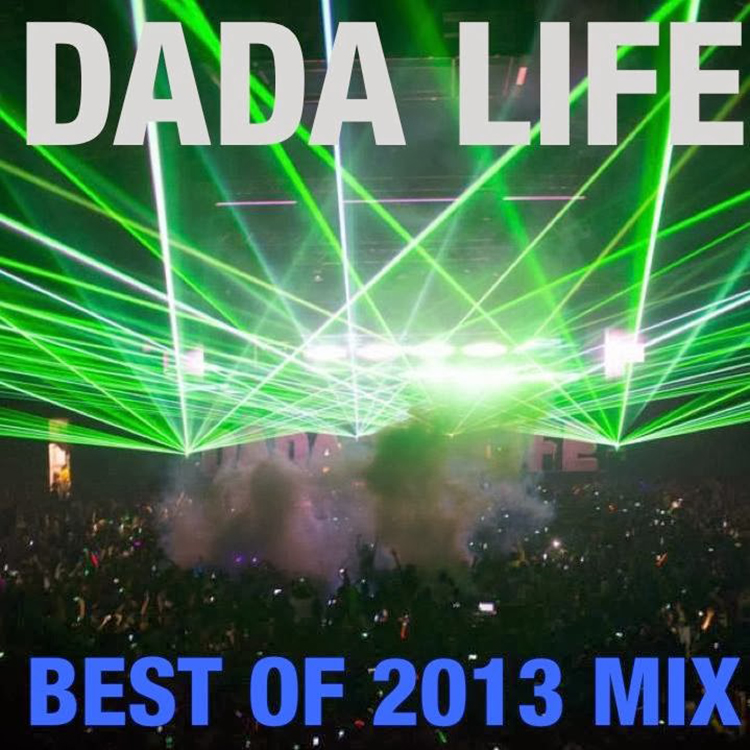 Dada Life – Best Of 2013 Mix