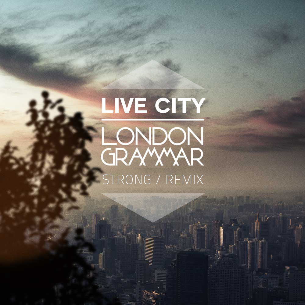 London-Grammar-Strong-Live-City-Remix