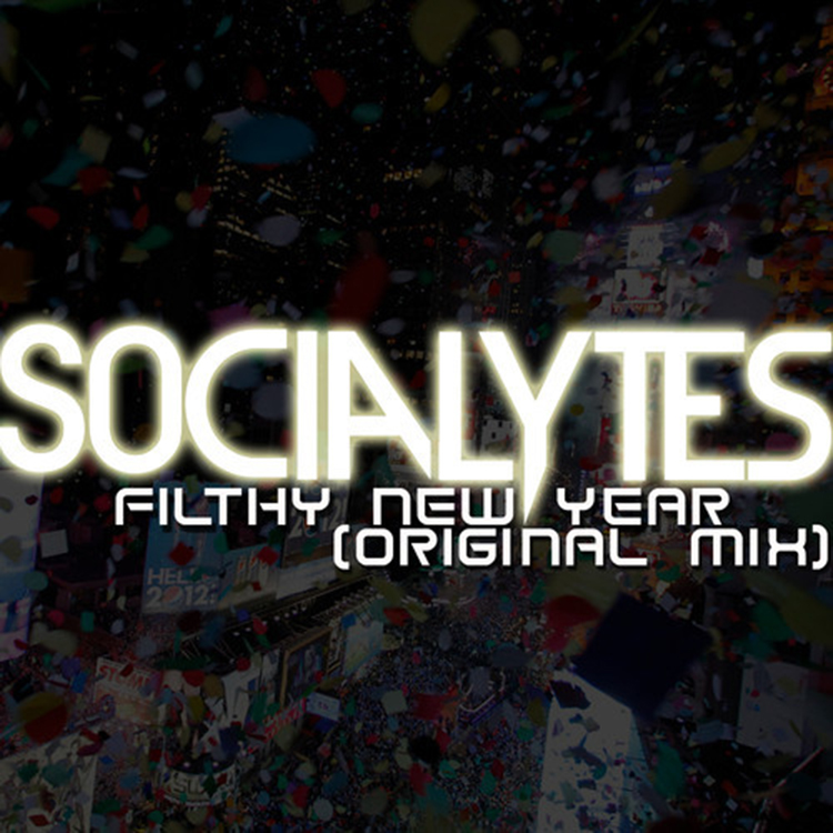 The Socialytes – Filthy New Year (Original Mix)