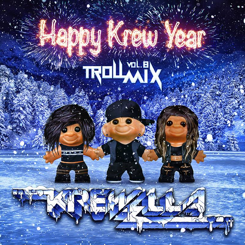 Troll Mix Vol. 8: Happy Krew Year