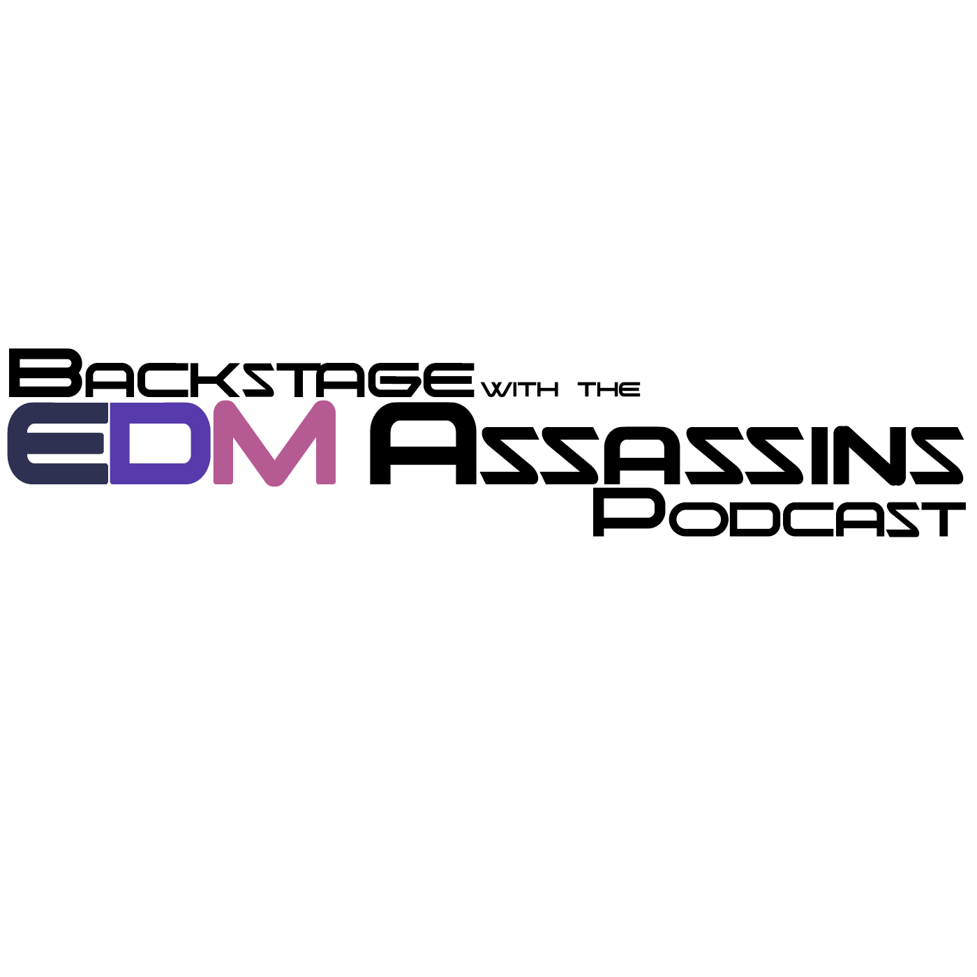 Backstage with the EDM Assassins – Episode 34