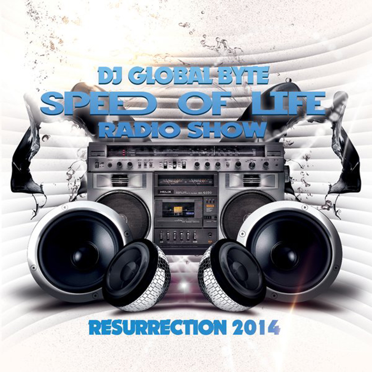 DJ Global Byte – Speed Of Life Radio Show [Resurrection 2014]