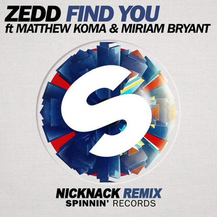Zedd – Find You ft. Matthew Koma, Miriam Bryant (NickNack Remix)