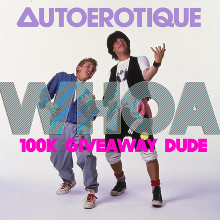 Autoerotique – Whoa (100K Giveaway Dude and Tour)