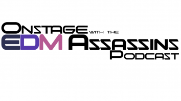 Onstage with the EDM Assassins – Volume 56