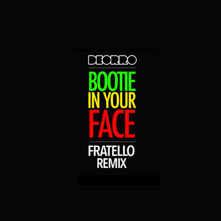 Deorro – Bootie In Your Face (Fratello Remix)