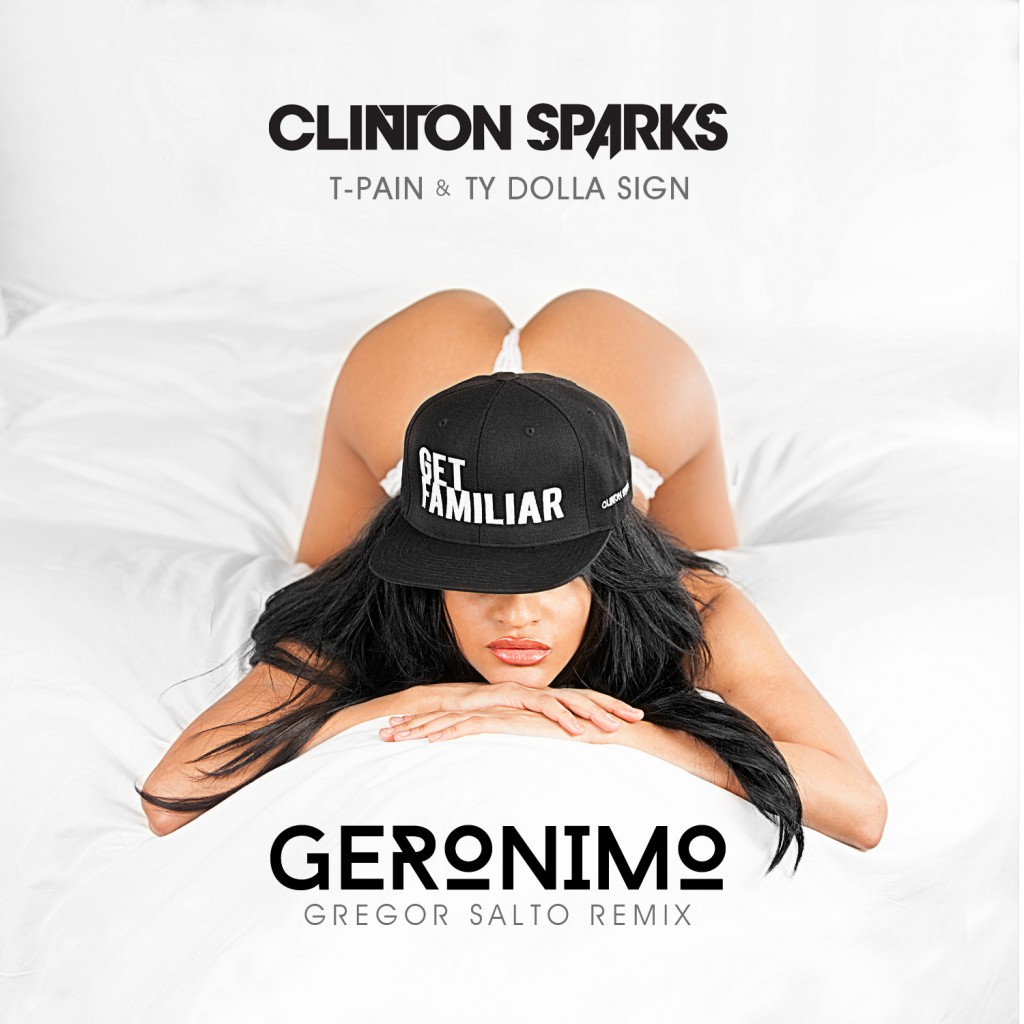 Clinton Sparks – Geronimo Feat. T-Pain, Ty Dolla $ign & Sage The Gemini (Gregor Salto Remix)