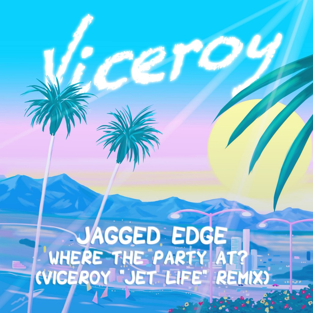 "Jagged Edge – Where The Party At? (Viceroy ""Jet Life"" Remix)"