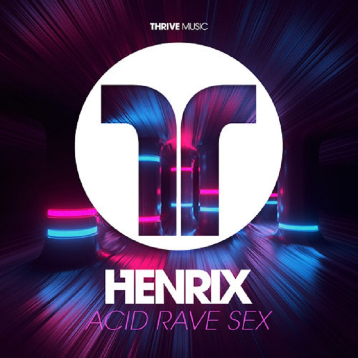 Henrix- Acid, Rave, Sex
