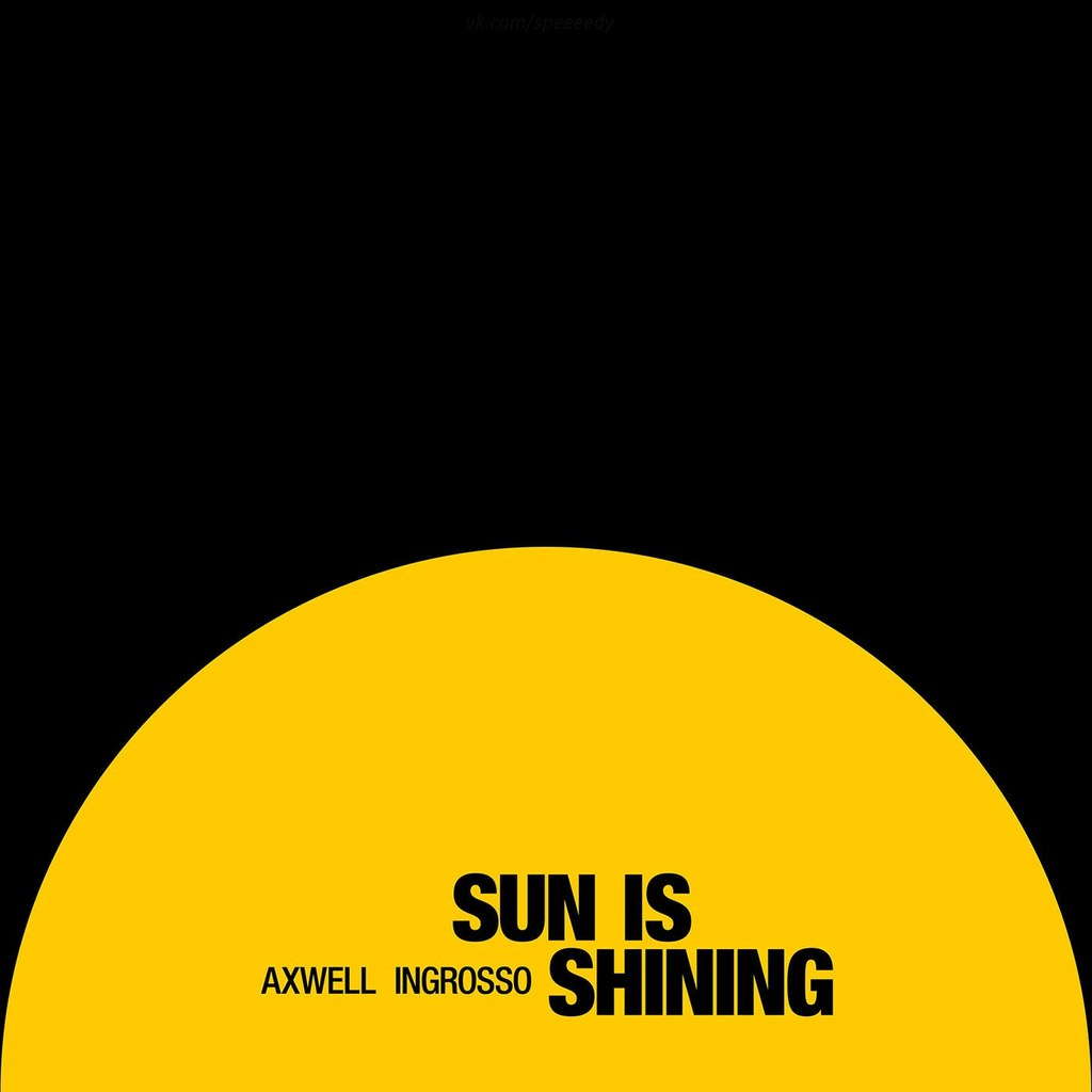 Axwell-Λ-Ingrosso-–-Sun-Is-Shining