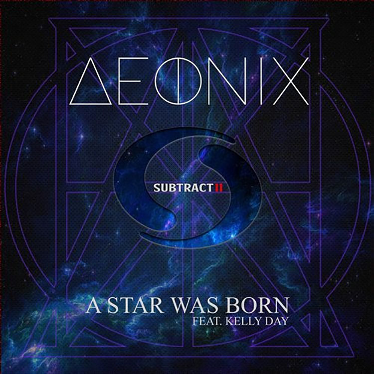 AEONIX- A Star Was Born ft. Kelly Day (Original Mix)