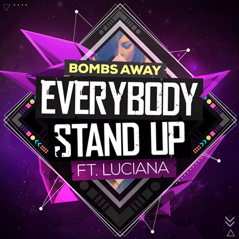 Bombs Away Ft. Luciana – Everybody Stand Up