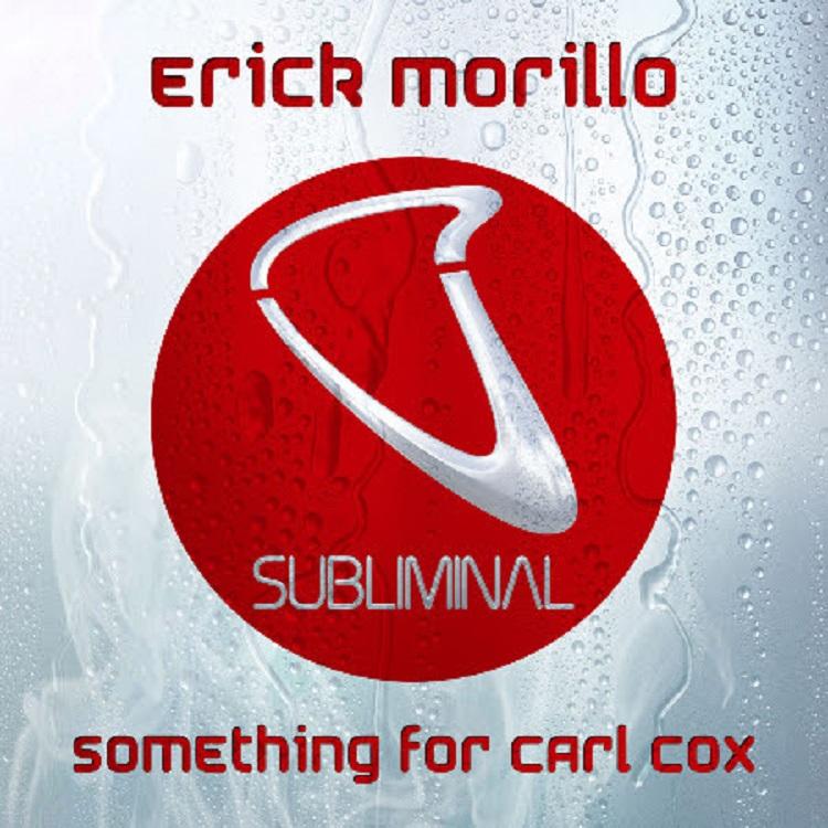 Erick Morillo- Something for Carl Cox