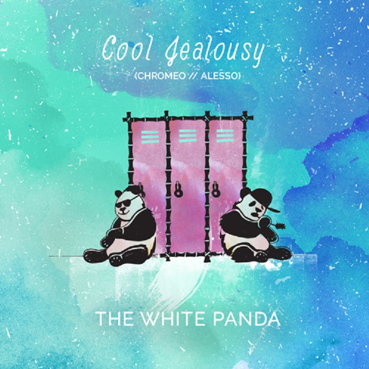 The White Panda- Cool Jealousy (Chromeo // Alesso)
