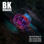 BK Rogers – Love in the Music (EP) out September 15