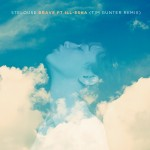 StéLouse – Brave ft. ill-esha (Tim Gunter Remix)