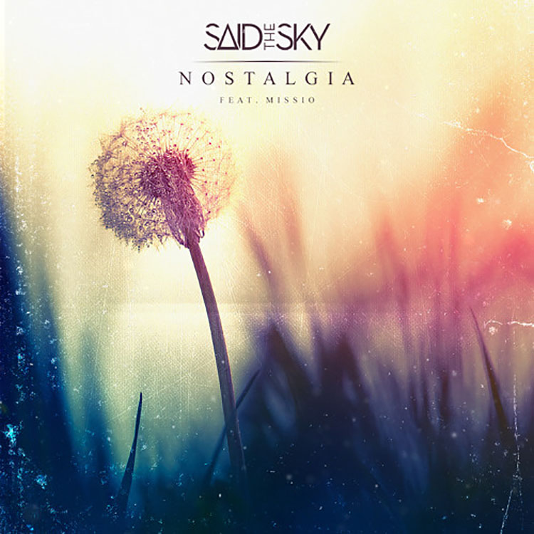 Said The Sky-nostalgia