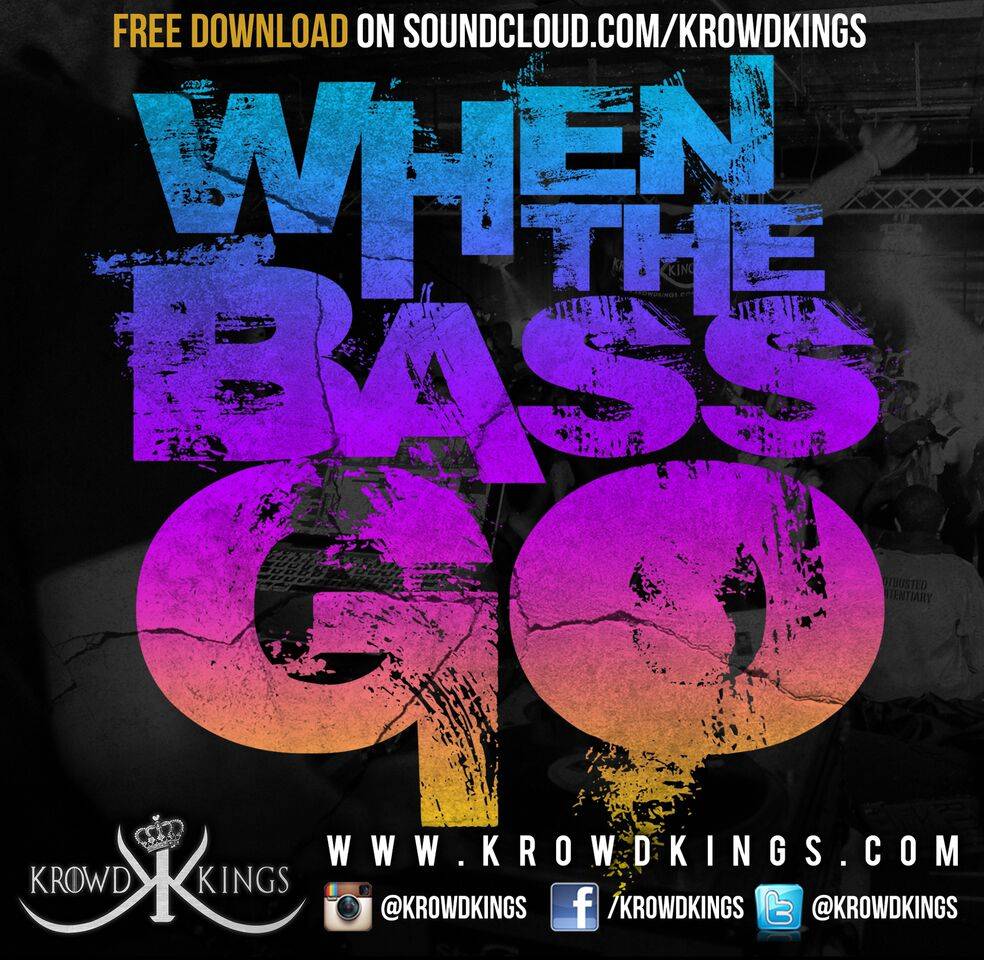 Krowd Kings – When The Bass Go
