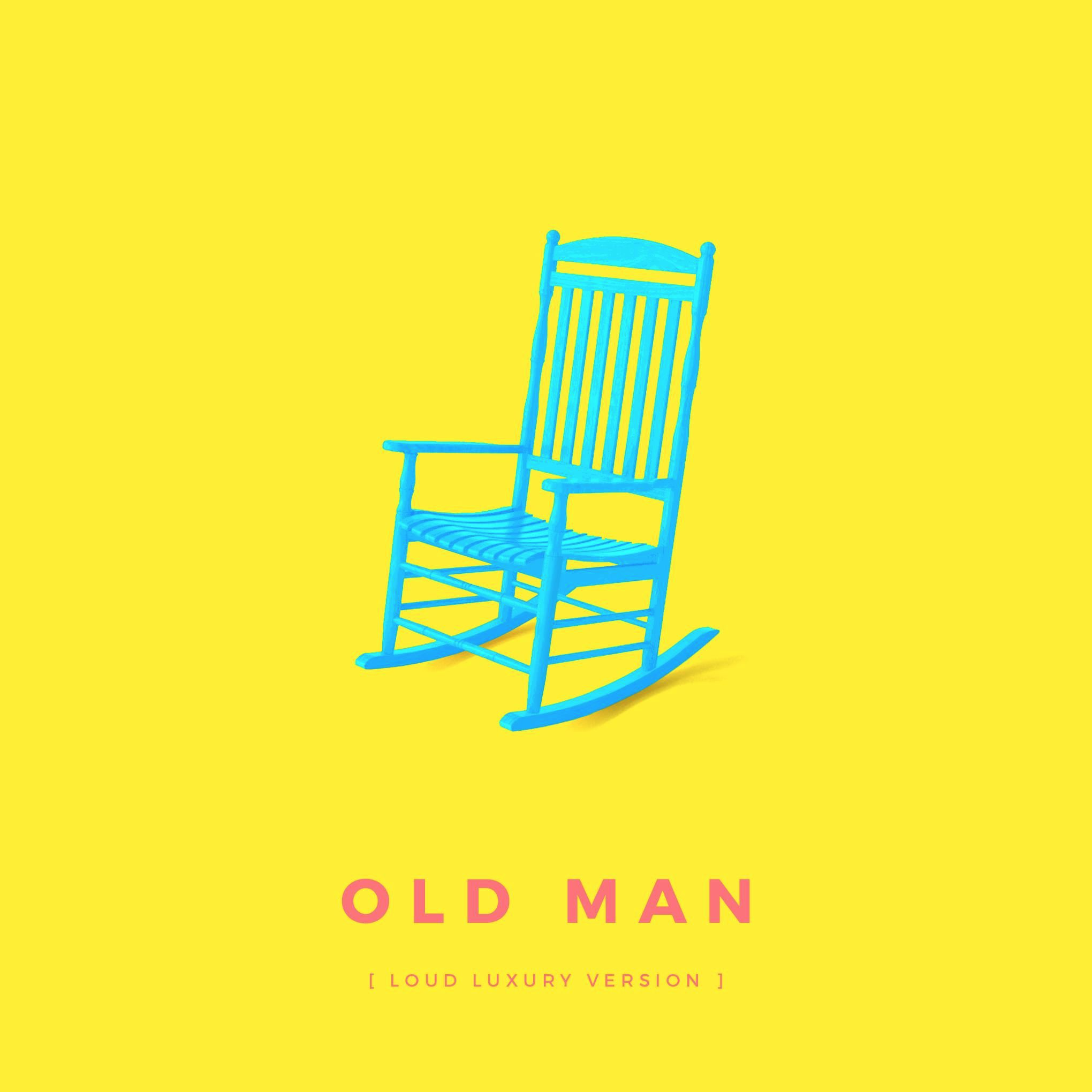 loud luxury- old man remix
