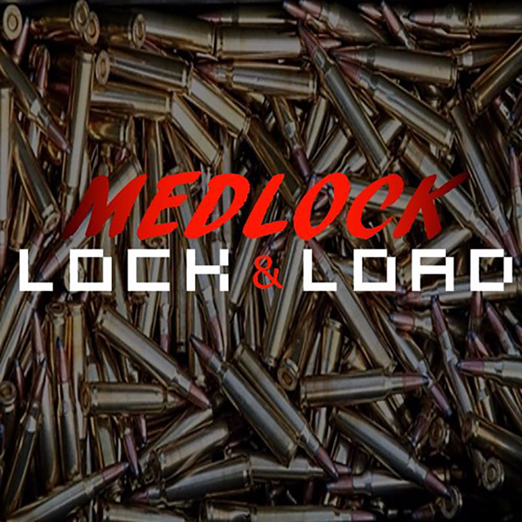 medlock- lock and load