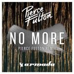 Pierce Fulton – No More (Pierce Fulton Remix)