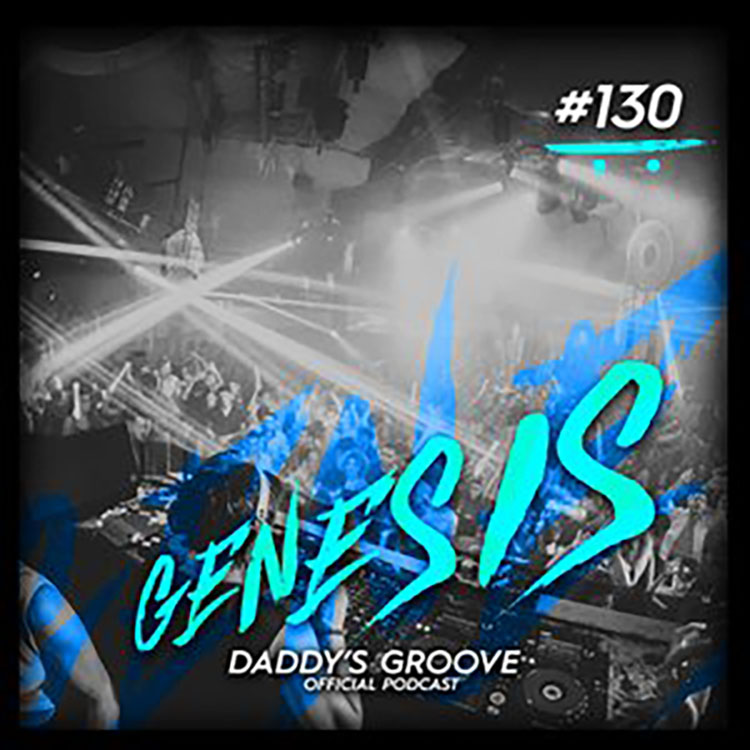 Genesis #130- Daddy's Groove Official Podcast