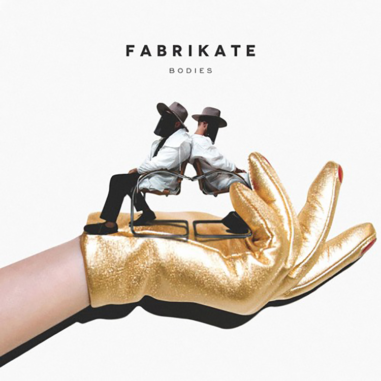 Fabrikate – Bodies