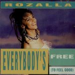 Throwback Thursday: Rozalla – Everybody's Free (To Feel Good)