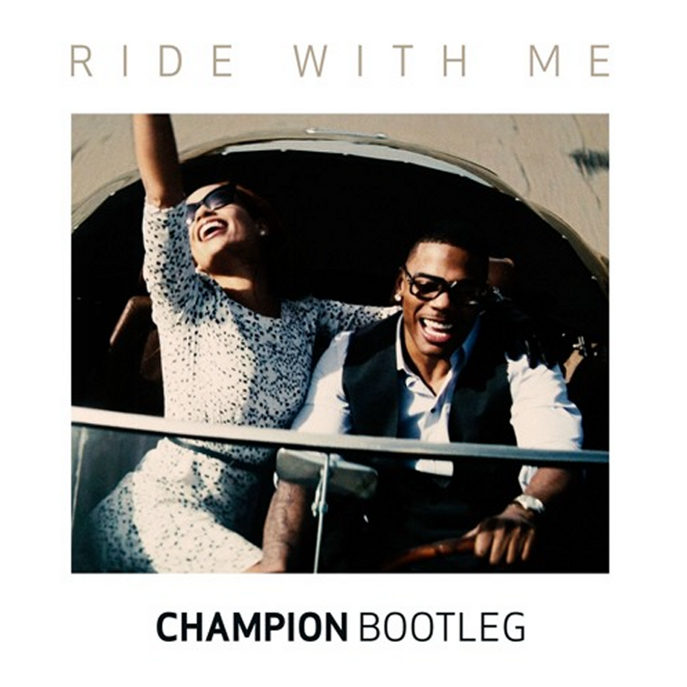 Nelly – Ride With Me (Champion Remix)