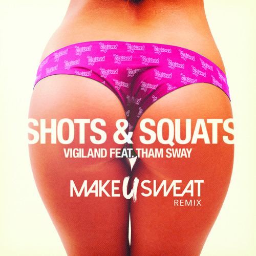 Vigiland – Shots & Squats (Make U Sweat Remix)