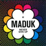 Maduk- Never Give Up