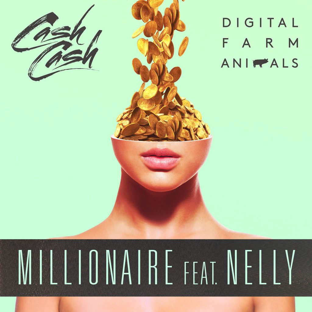 Cash Cash – Millionaire (Feat. Nelly and Digital Farm Animals)