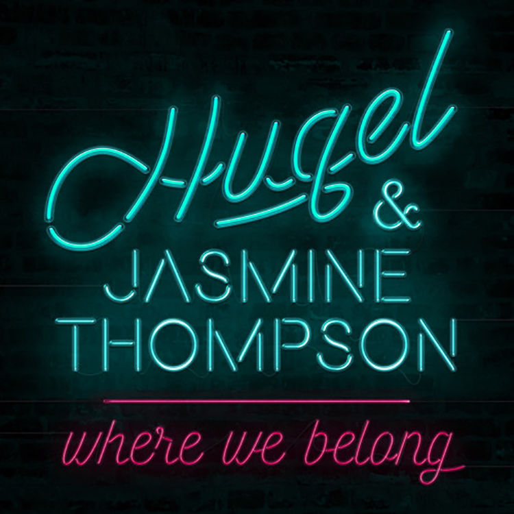 Hugel feat. Jasmine Thompson – Where We Belong (Plastik Funk Remix)