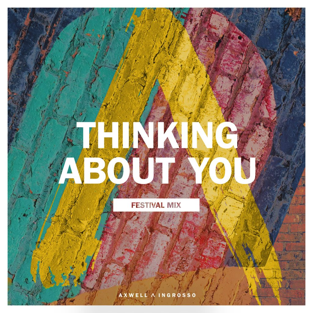 Axwell-Λ-Ingrosso-Thinking-About-You-Festival-Mix-2016