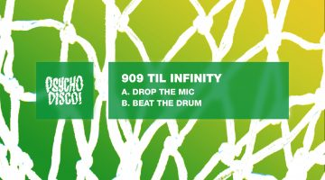 909 Til Infinity – Drop The Mic EP