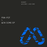 Pan-Pot Releases Win Some EP