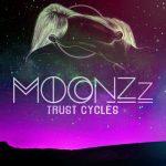 MOONZz – Trust Cycles EP