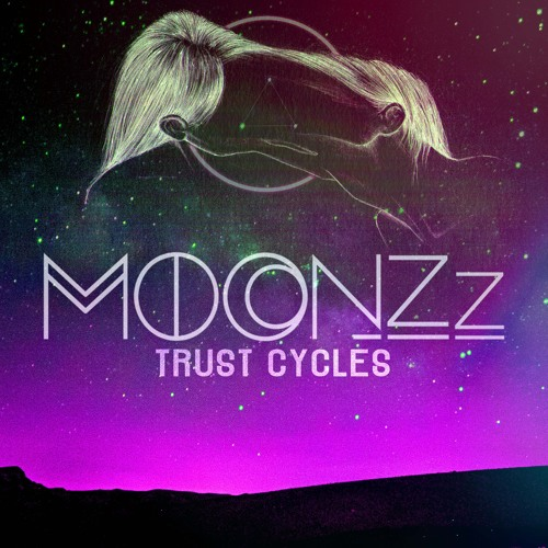 MOONZz – Trust Cycles EP