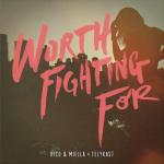 Rico & Miella x Telykast – Worth Fighting For