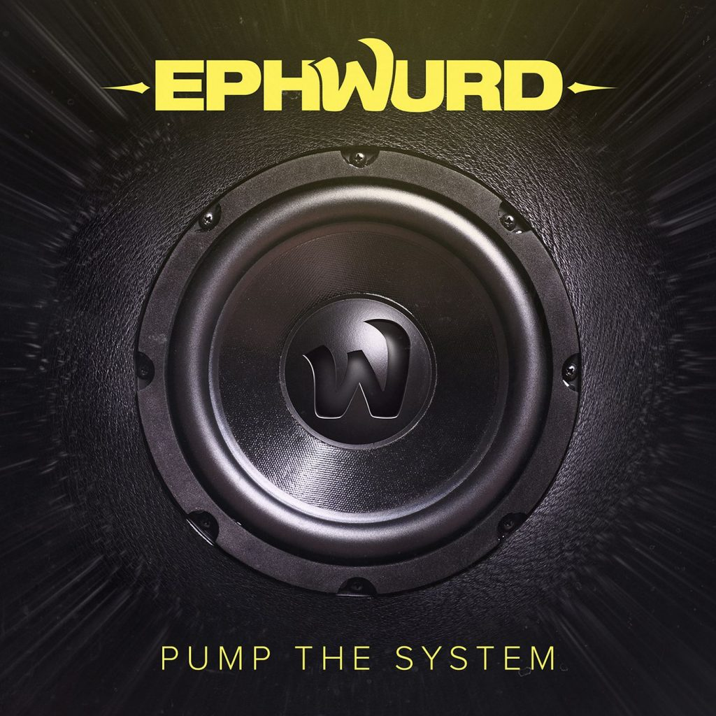 Ephwurd – Pump The System