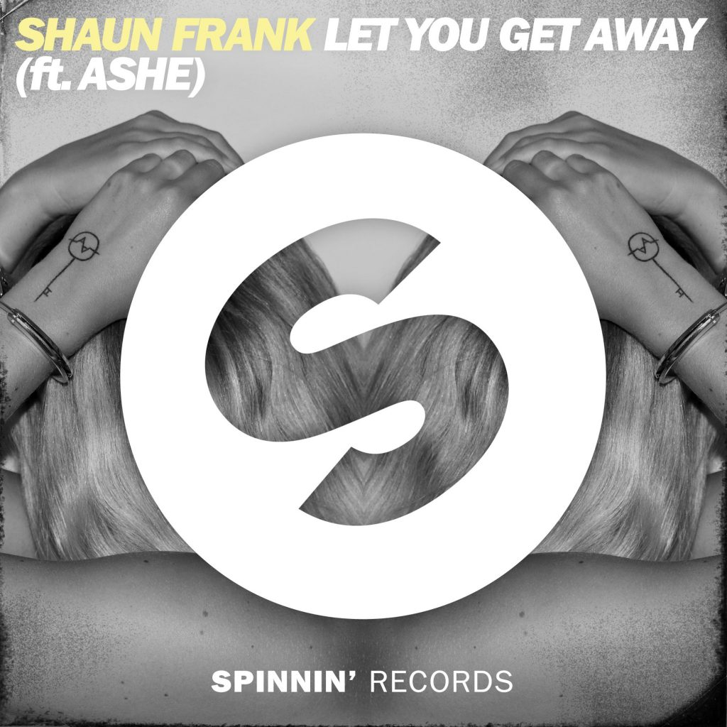 Shaun Frank – Let You Get Away (ft. Ashe)