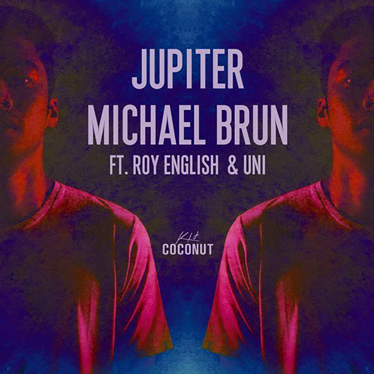 Michael Brun – Jupiter (Feat. Roy English & Uni)