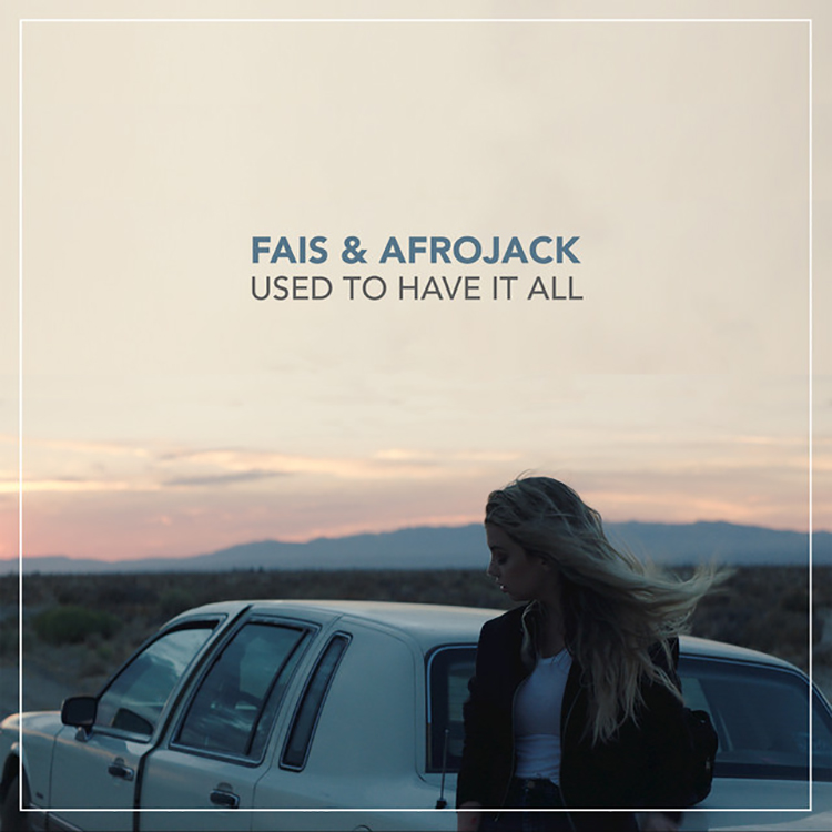 Fais & Afrojack – Used To Have It All