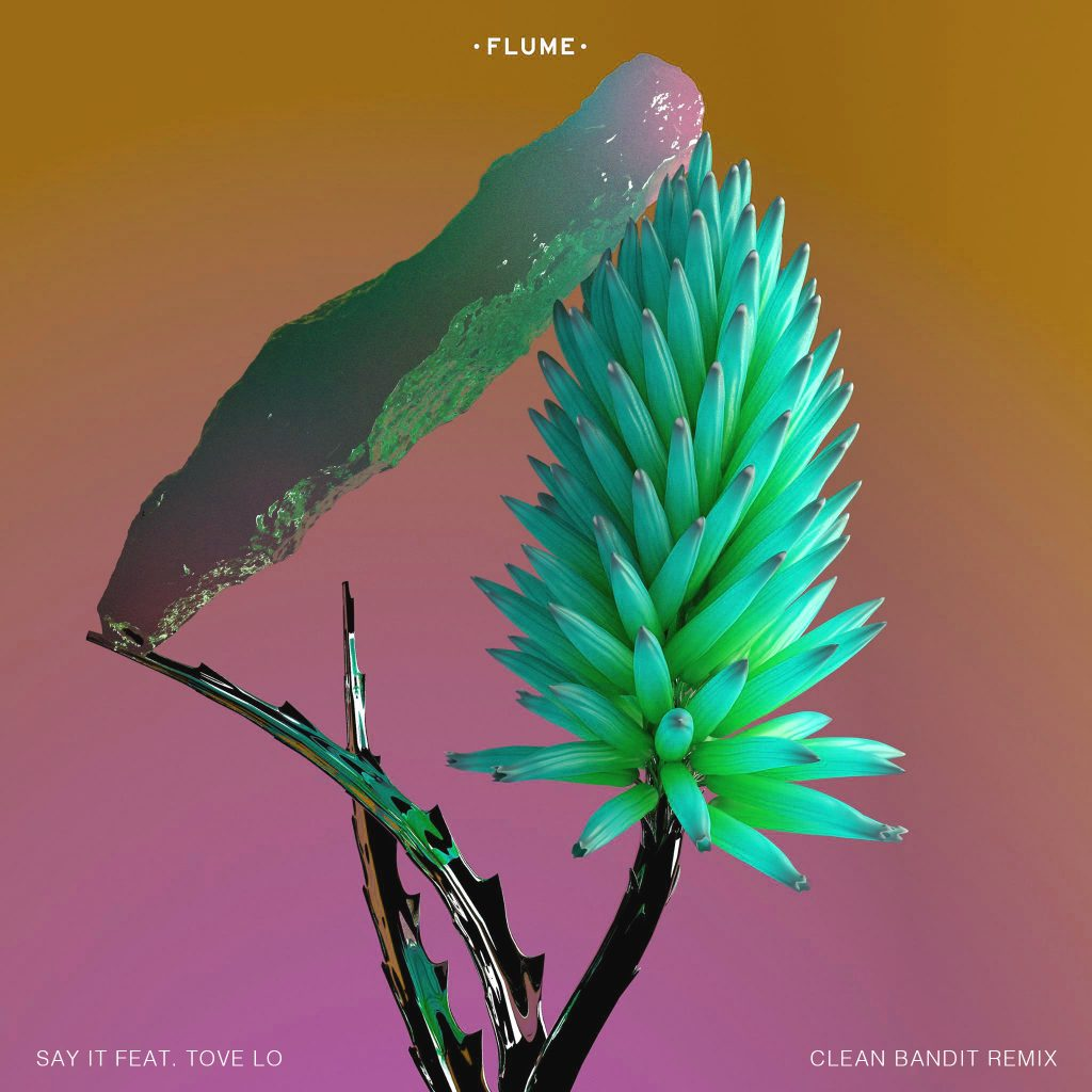 flume-say-it-clean-bandit-remix-2016